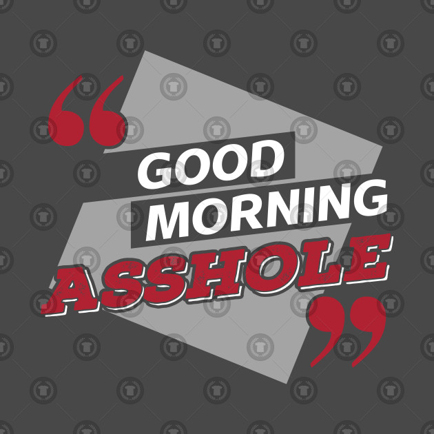 Asshole Sarcastic Phrase Gift Idea