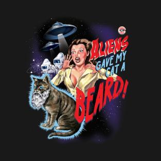 Aliens Gave My Cat a Beard t-shirts