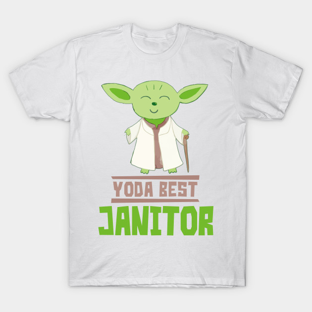 f32d67ddc5 Yoda Best Janitor Funny Gift For Janitor - Star Wars - T-Shirt ...