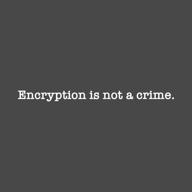 Encryption is not a crime