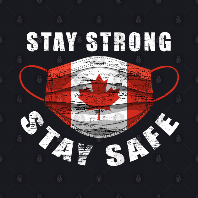 Stay Strong Stay Safe Canada Flag Mask Solidarity Awareness Gift