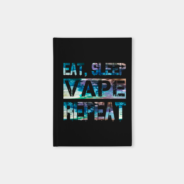Eat Sleep Vape Repeat Colorful Clouds Chaser Vaping Gear