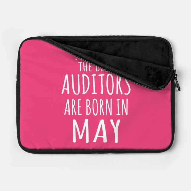 THE BEST AUDITORS ARE BORN IN MAY