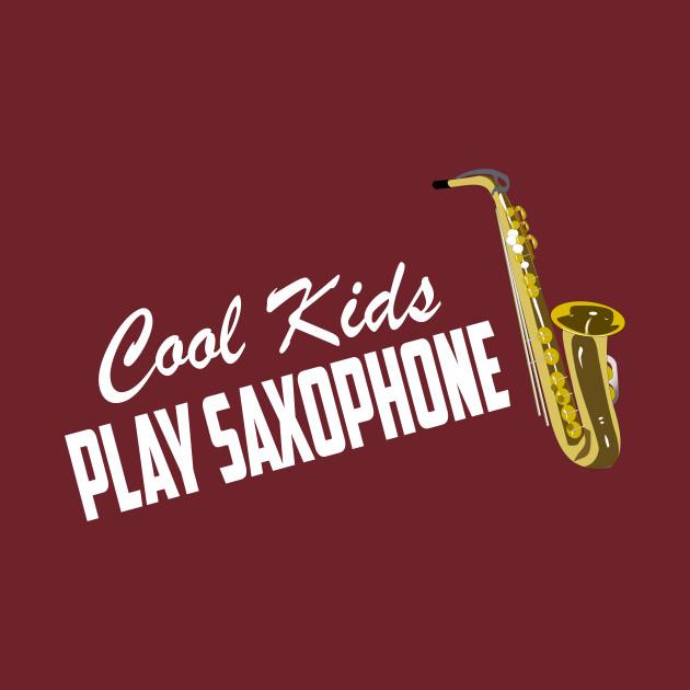 Cool Kids Play Saxophone