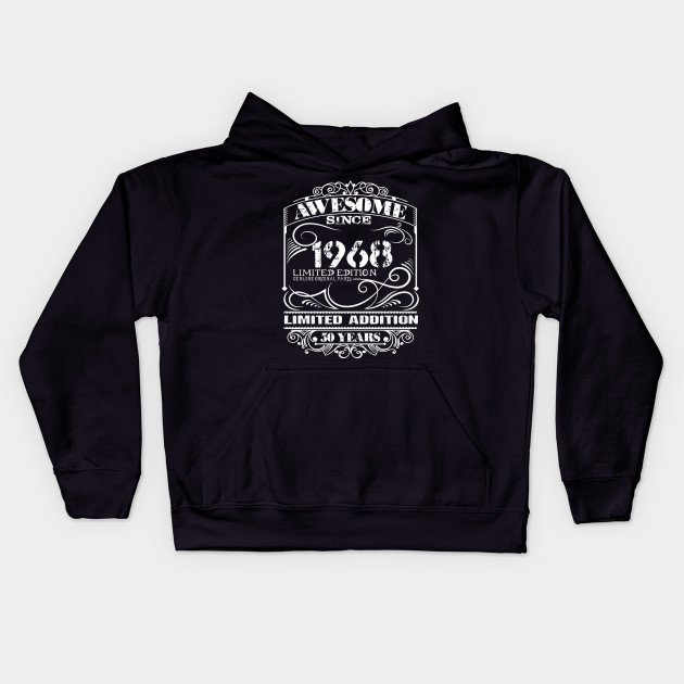 50 Th Birthday Shirt Happy Fifty Years Old 1968 Gift Kids Hoodie