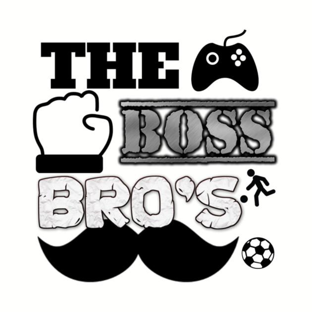 The Boss Bro's