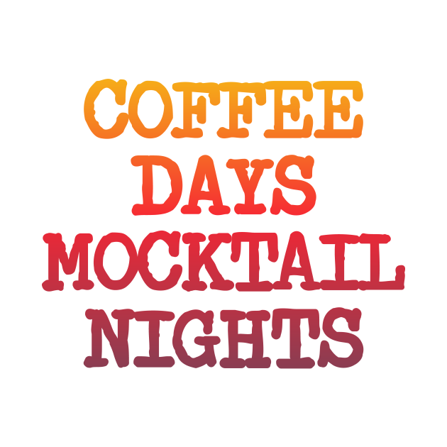 Coffee Days Mocktail Nights T shirt. The perfect shirt gift!