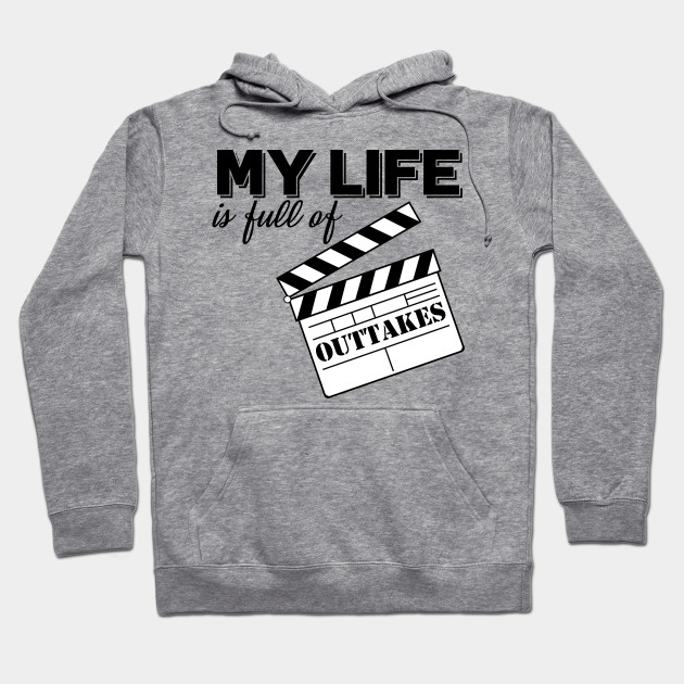 d5d5be3d5 My Life Is Full Of Outtakes I Theater Acting Gift - Acting For Film ...