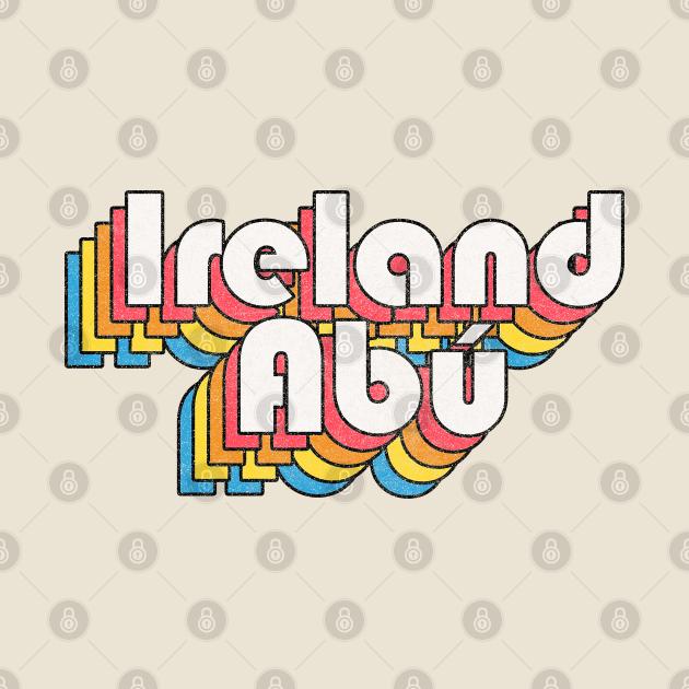 Ireland Abú / Ireland Forever! Retro Faded-Look Irish Design