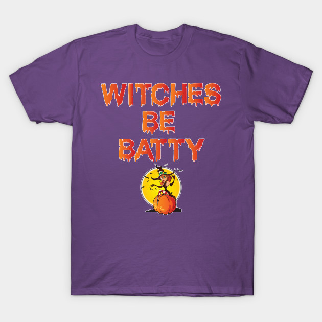 e37fca33 Halloween Witches be Batty - Halloween Witches - T-Shirt | TeePublic
