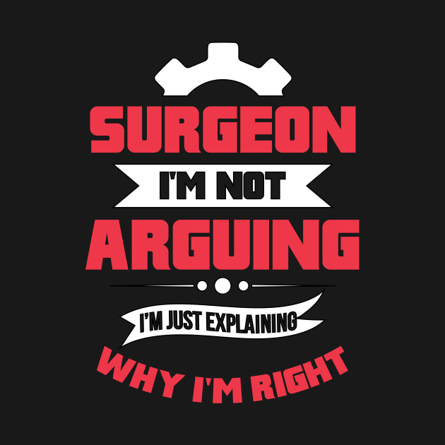Funny Surgeon Quote Gift Funny Surgeon Quote T Shirt Teepublic