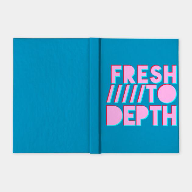 Fresh to Depth - Pink
