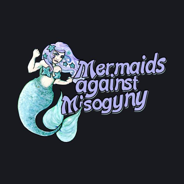 Mermaids against misogyny