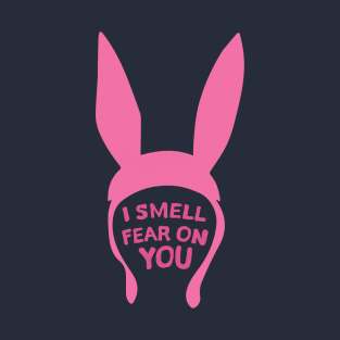 I Smell Fear on You t-shirts