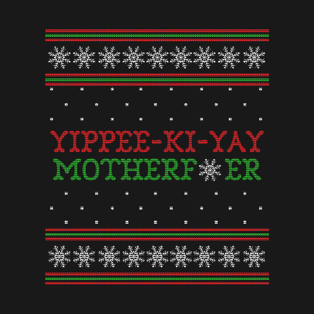 Yippee Ki Yay Motherfer Ugly Christmas Sweater Die Hard Christmas