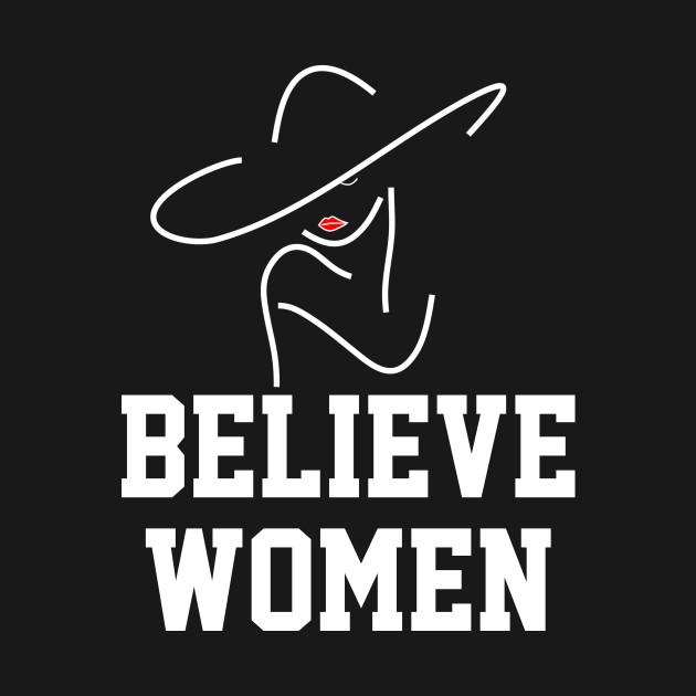 Believe Women Feminist