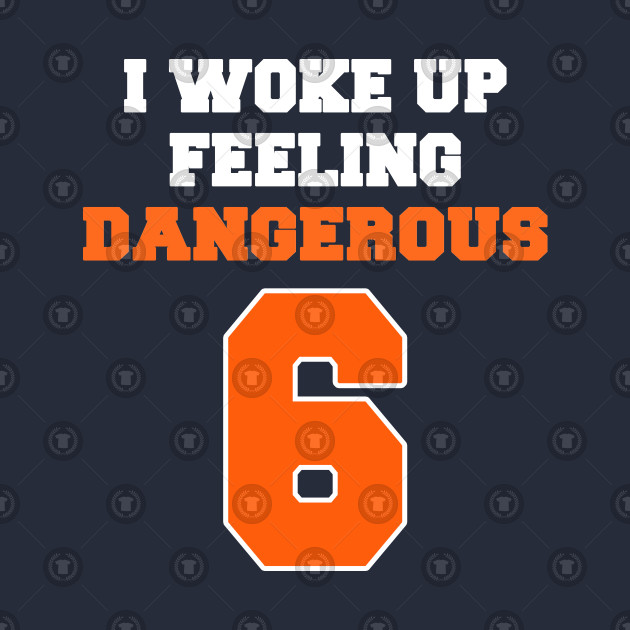 I Woke Up Feeling Dangerous Punny Football Humour For Kids I Woke