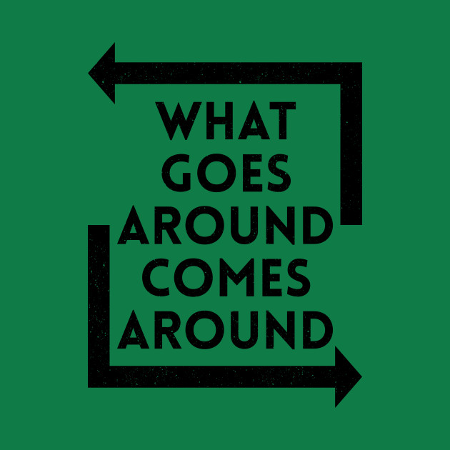 d7f5b0790 What Goes Around Comes Around - Black - What Goes Around - Onesie |  TeePublic