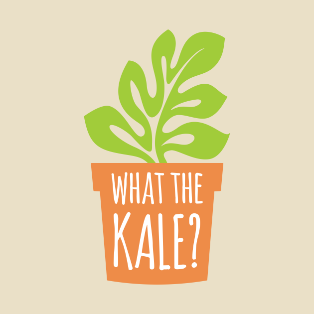 What The Kale?