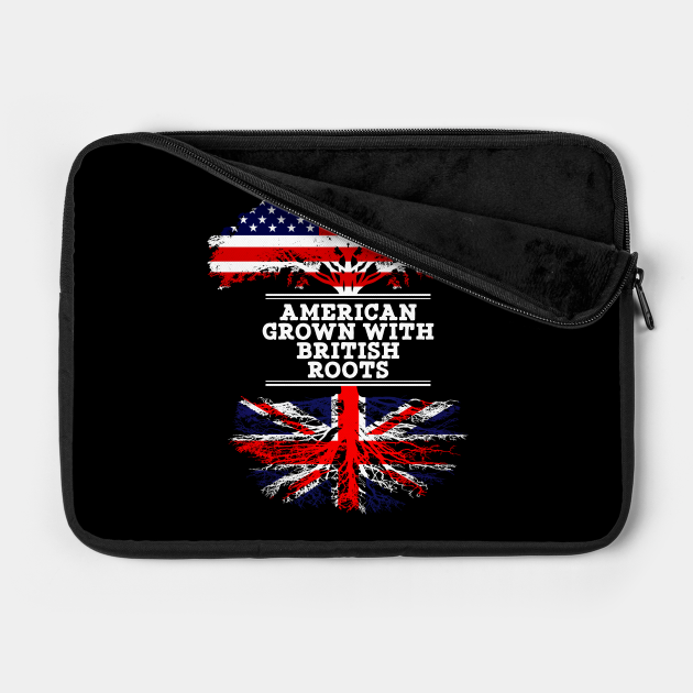 American Grown With British Roots - Gift for British From Great Britain