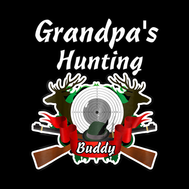 Kids Hunting Theme Shirt Grandpas Hunting Buddy Hunt