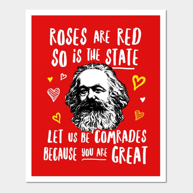 Roses Are Red So Is The State Let Us Be Comrades Because You Are Great