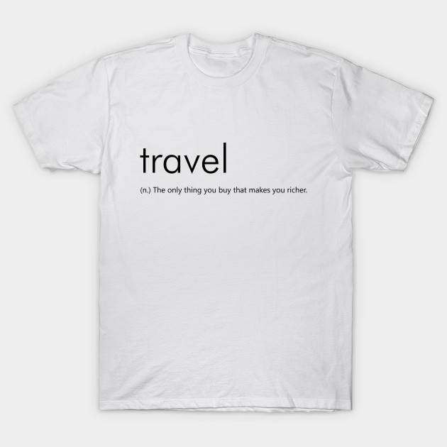 Travel funny definition traveling t shirt teepublic for Comic t shirts online