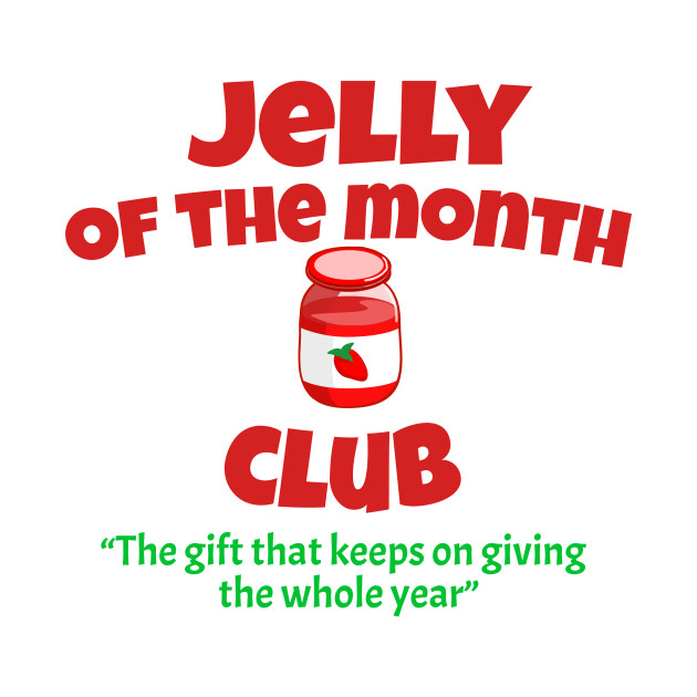 Christmas Vacation - Jelly Of The Month Club - Griswald - T-Shirt ...
