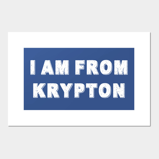 I Am From Krypton