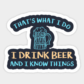 I Drink And I Know Things T Shirt Design