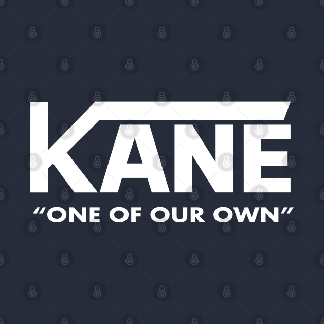 Kane One Of Our Own