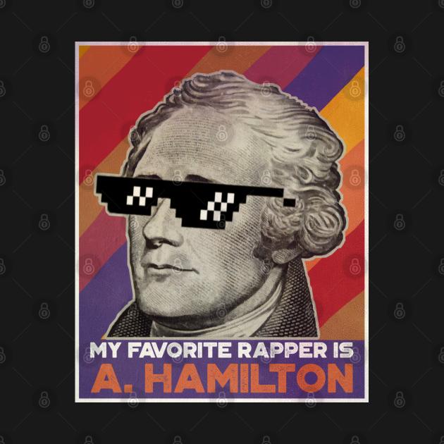 My Favorite Rapper is Alexander Hamilton