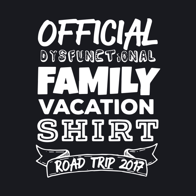 f38dc3cc4 Funny Family Vacation - Dysfunctional Family Funny Family Vacation - Dysfunctional  Family