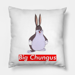 Big Chungus Pillows Teepublic