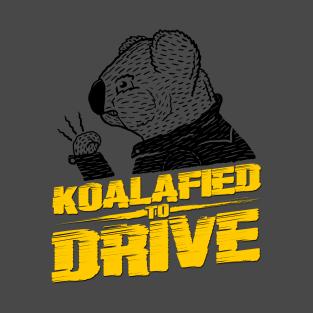 Koalafied To Drive t-shirts
