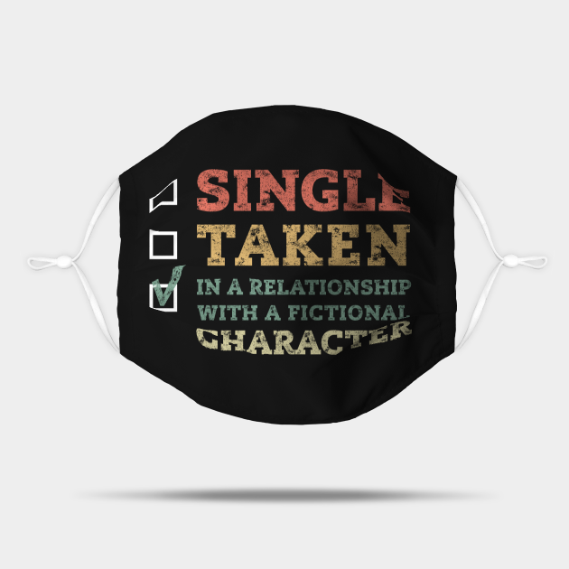 Single Taken In A Relationship With A Fictional Character