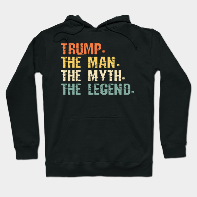 trump the man the myth the legend Hoodie