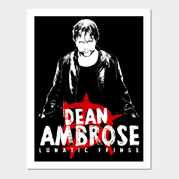 lunatic fringe dean ambrose posters and art prints teepublic