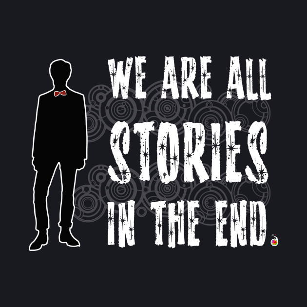 Doctor Who: We are all stories in the end