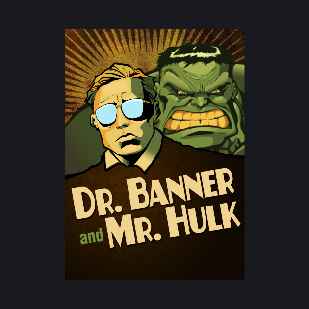 Dr. Banner and Mr. Hulk