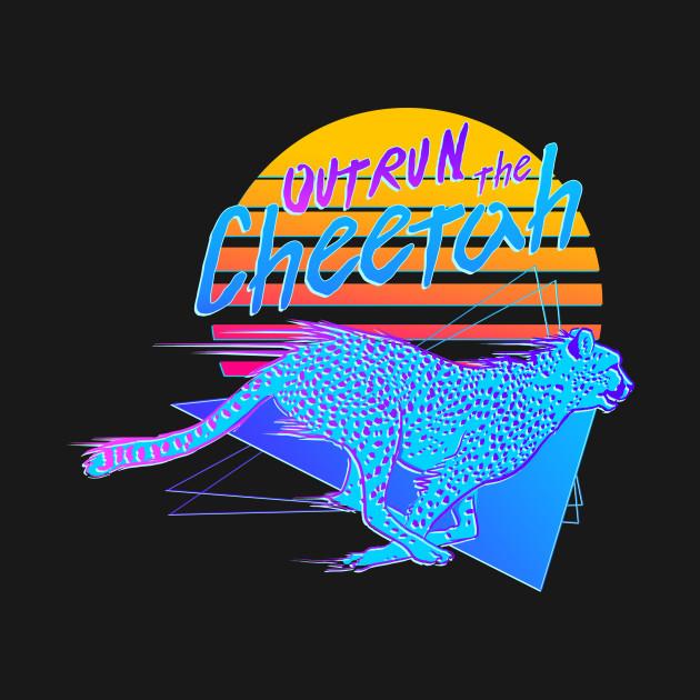OUTRUN the Cheetah