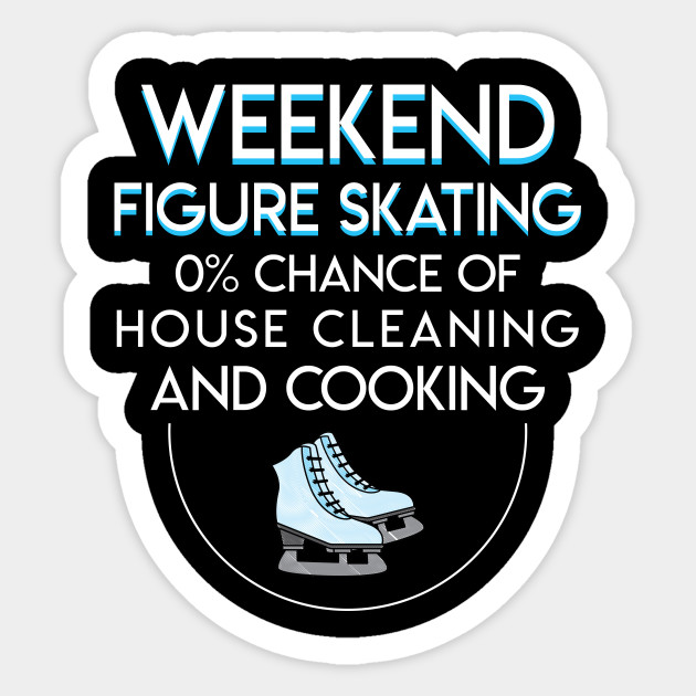 Weekend Figure Skating Chance House Cleaning