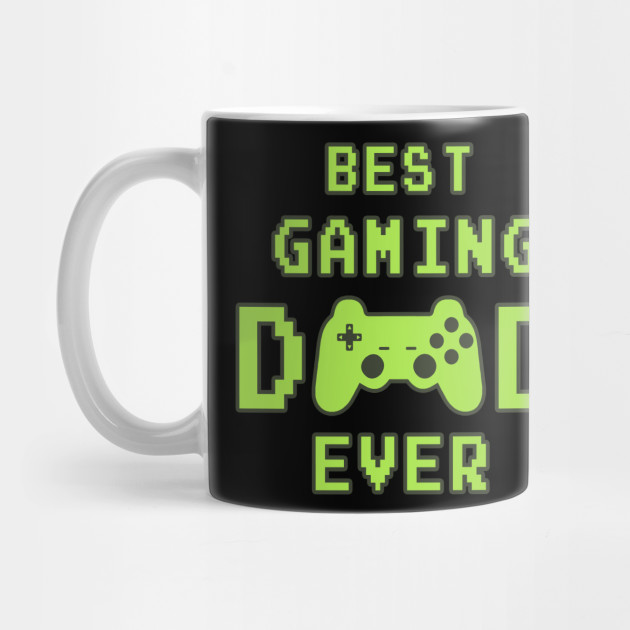 Best Gaming Dad Ever Father Father's Day geek Mug