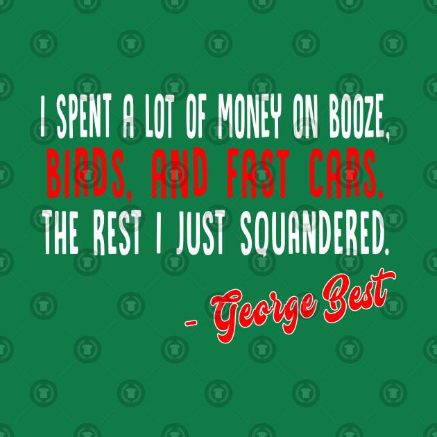 George Best - Booze, Birds & Fast Cars