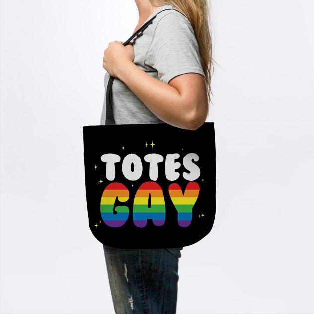 23c324ed51eb Totes Gay - Gay Pride - Tote