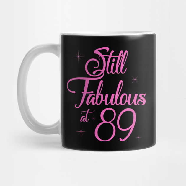 Vintage Still Sexy And Fabulous At 89 Year Old Funny 89th Birthday Gift