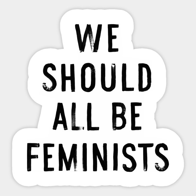 We Should All Be Feminists Quote We Should All Be Feminists Quote