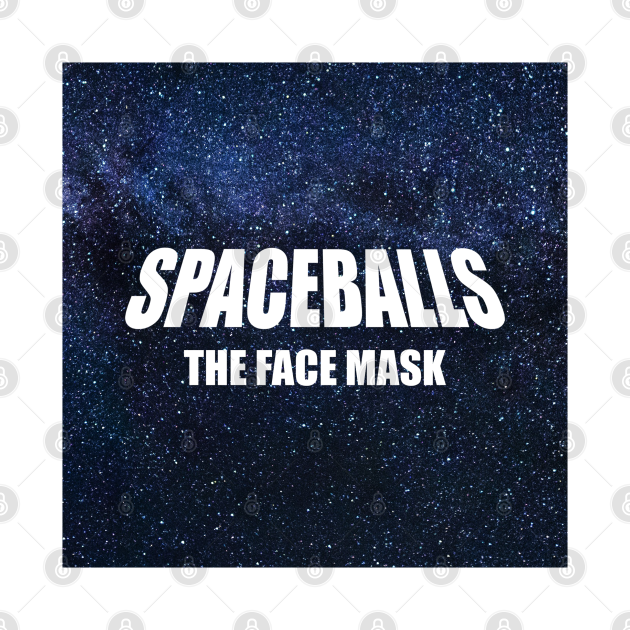 spaceballs - the face mask