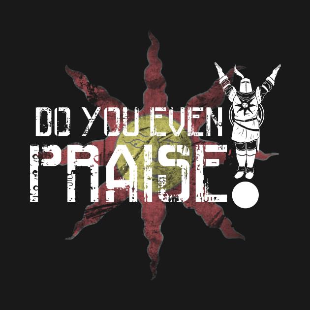 Do You Even Praise?