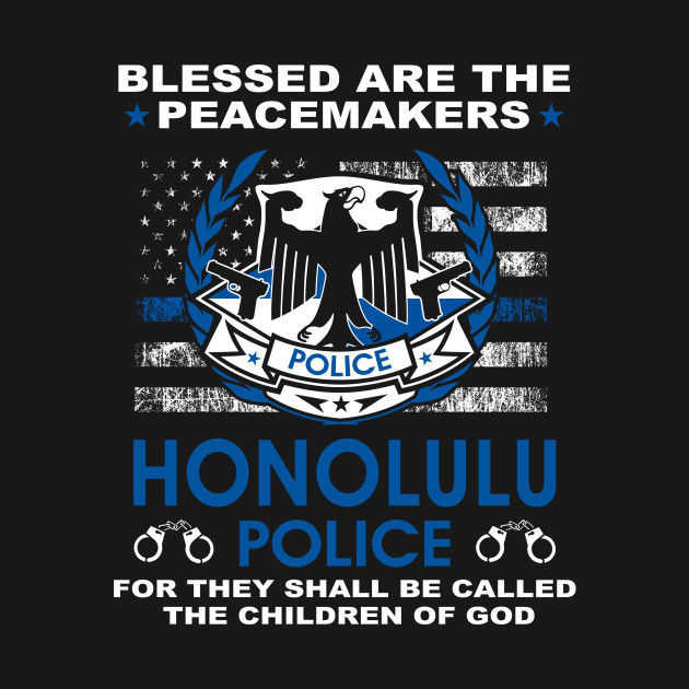 Honolulu Police  – Blessed Are The PeaceMakers